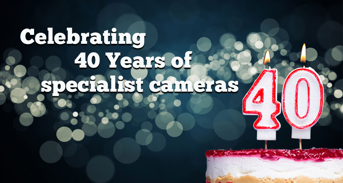 Celebrating 40 Years of specialist cameras